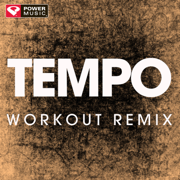 Tempo (Extended Workout Remix) - Power Music Workout - Power Music Workout