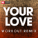Your Love (Extended Workout Remix) - Power Music Workout