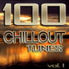 Various Artists - 100 Chillout Tunes, Vol. 1: Best of Ibiza Beach House Trance Summer 2019 Café Lounge & Ambient Classics