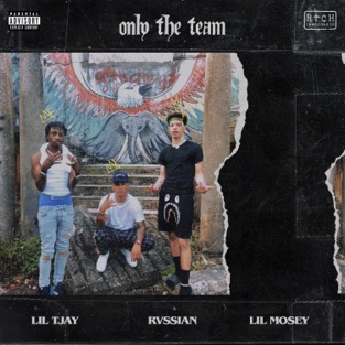 Rvssian, Lil Mosey & Lil Tjay – Only The Team – Single [iTunes Plus AAC M4A]