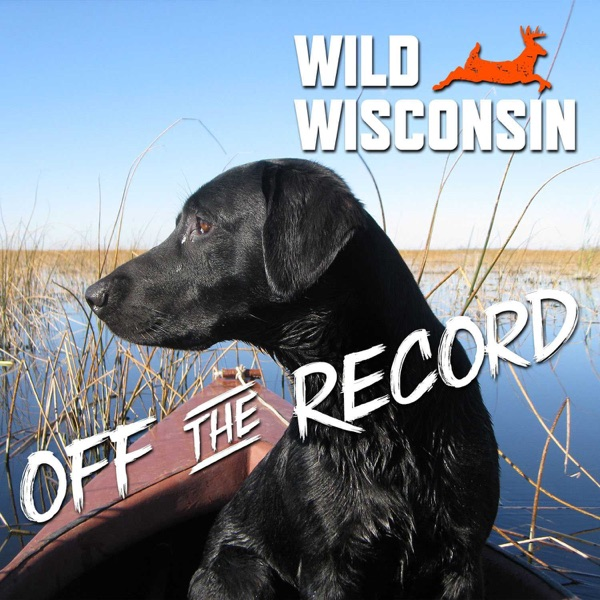 Wild Wisconsin - Off the Record