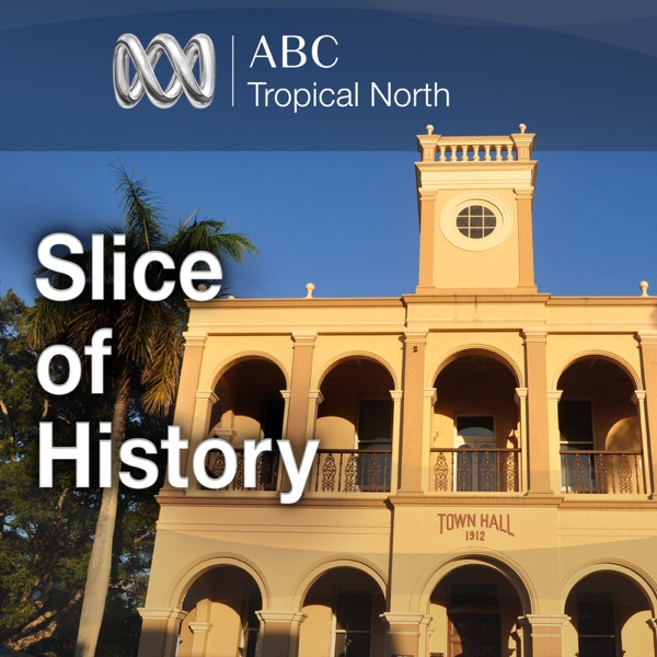 A Slice of History for Mackay/Whitsunday