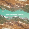 Unstoppable God - Single