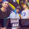 Shauk Nahi