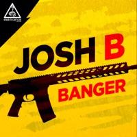 Banger - JOSH B