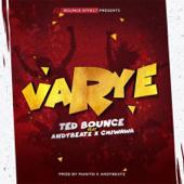 Varye - Ted Bounce, AndyBeatZ & Chiwawa