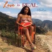 Khalia - Love is Real
