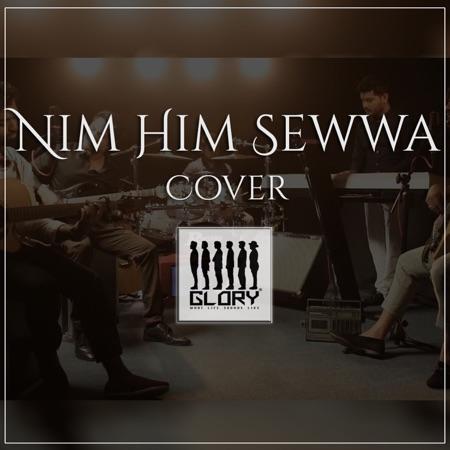 Nim Him Sewwa – Glory