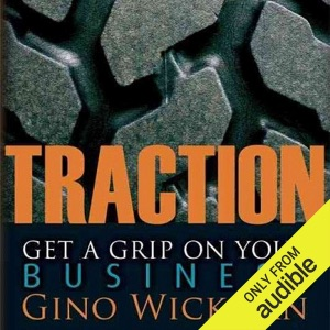 Traction: Get a Grip on Your Business (Unabridged) - Gino Wickman audiobook, mp3