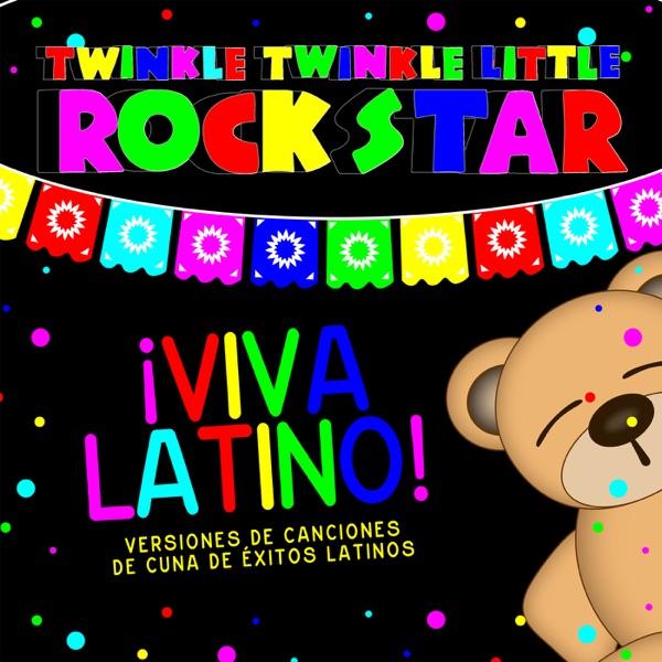 ¡Viva Latino! Versiones de canciones de cuna de éxitos Latinos