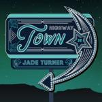 Jade Turner - Highway Town