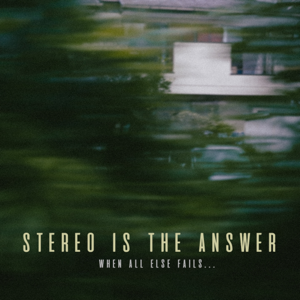 stereo is the answer - when all else fails...