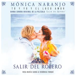 """Mónica Naranjo - Tú y Yo y el Loco Amor (Banda Sonora """"Salir del Ropero"""")"""