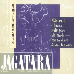 JAGATARA - 君と踊りあかそう日の出を見るまで (Live)