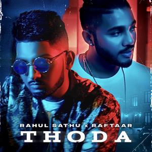 Rahul Sathu & Raftaar - Thoda