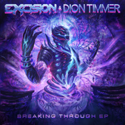 Breaking Through - EP - Excision & Dion Timmer - Excision & Dion Timmer