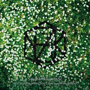 SawanoHiroyuki[nZk] - BEST OF VOCAL WORKS [nZk] 2 -Side SawanoHiroyuki[nZk]-