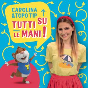 Carolina Benvenga - Carolina e Topo Tip: Tutti su le mani! - EP