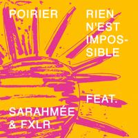 Rien n'est impossible (feat. Sarahmée & FXLR)-Poirier
