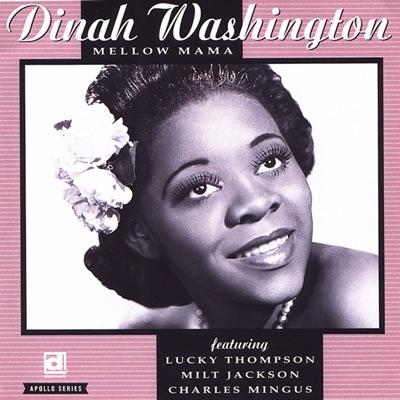 Mellow Mama - Dinah Washington