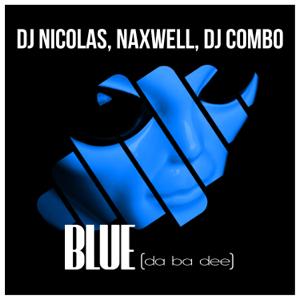 Dj Nicolas, Naxwell & DJ Combo - Blue (Da Ba Dee)
