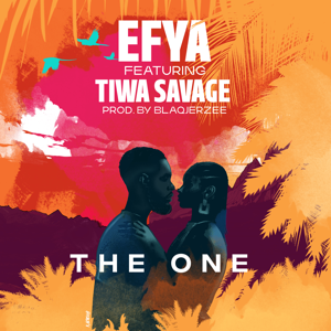 Efya & Tiwa Savage - The One