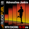 Adrenaline Junkie: 40 Minutes of High Intensity Running Music (155 BPM to 190 BPM). This Workout Comes With Voice Over Coaching. - AudioFuel