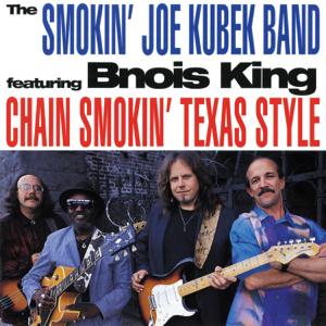 The Smokin' Joe Kubek Band - Chain Smokin' Texas Style feat. Bnois King