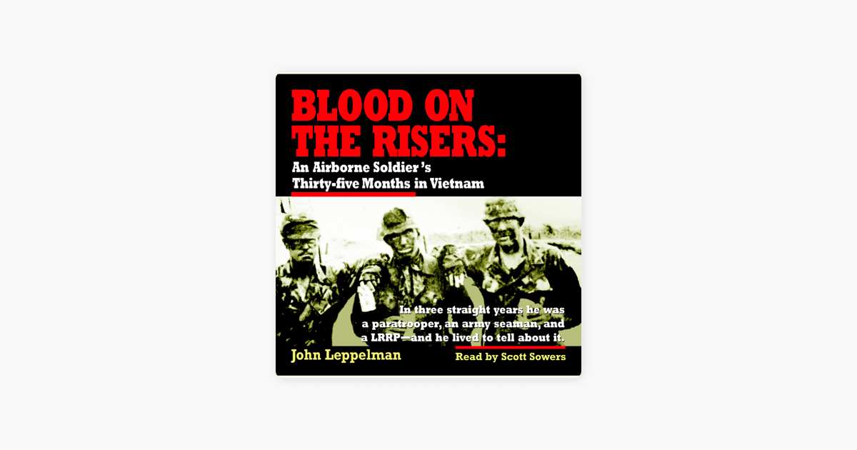Blood on the risers: an airborne soldiers thirty-five months in Vietnam