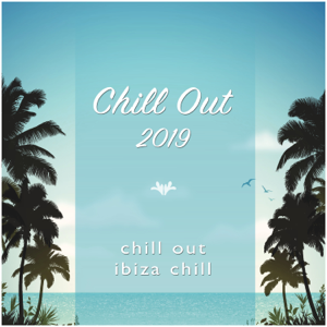 Chill Out, Ibiza Chill & Chill Out 2019 - Blue Hawaii