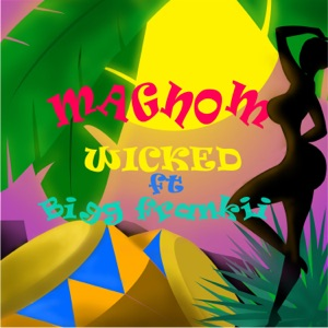 Magnom - Wicked feat. Bigg Frankii