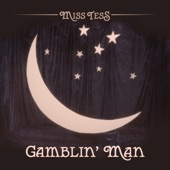 Miss Tess - Gamblin' man