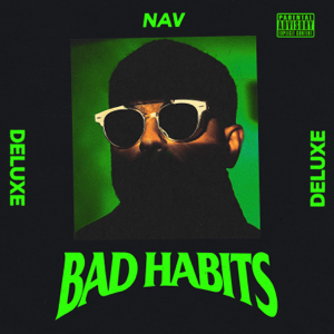 NAV - Bad Habits (Deluxe)