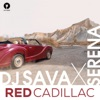 Red Cadillac (feat. Serena) - Single, Dj Sava