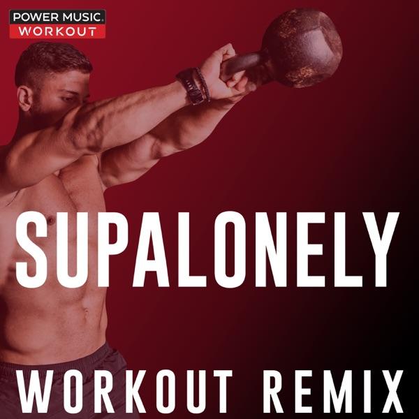 Supalonely (Workout Remix) - Single