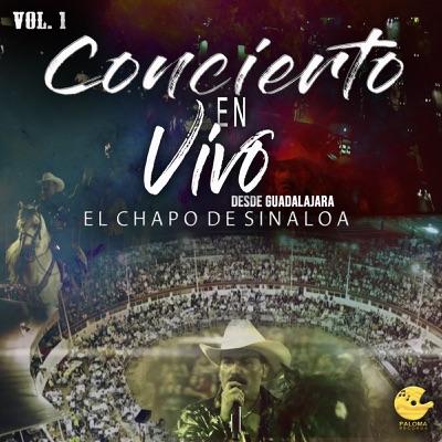 Concierto En Vivo Desde Guadalajara, Vol. 1 - El Chapo De Sinaloa