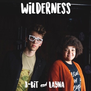 8-bit & Layna - Wilderness