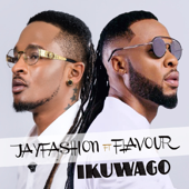 Ikuwago (feat. Flavour) - Jay Fashion