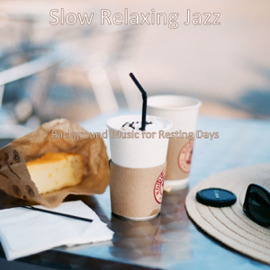 Slow Relaxing Jazz - Background Music for Resting Days