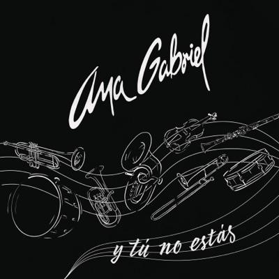 Y Tú No Estás - Single - Ana Gabriel