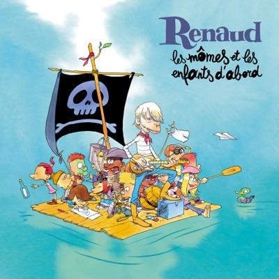 Les mômes et les enfants d'abord - Renaud
