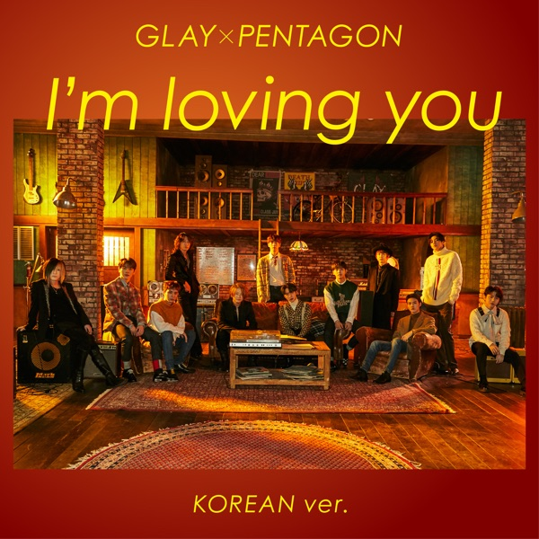 I'm Loving You (Korean Version) [feat. PENTAGON] (feat. PENTAGON) - Single