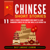 Daily Language Learning - Chinese Short Stories: 11 Simple Stories for Beginners Who Want to Learn Mandarin Chinese in Less Time While Also Having Fun  artwork