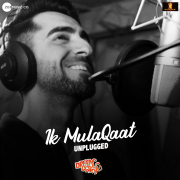 Ik Mulaqaat Unplugged (From