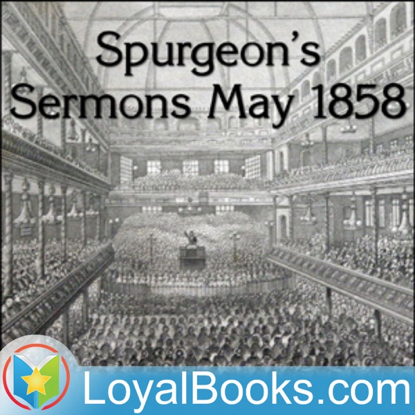Spurgeon's Sermons May 1858 by Charles Spurgeon