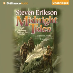 Midnight Tides: Malazan Book of the Fallen Series, Book 5  (Unabridged)
