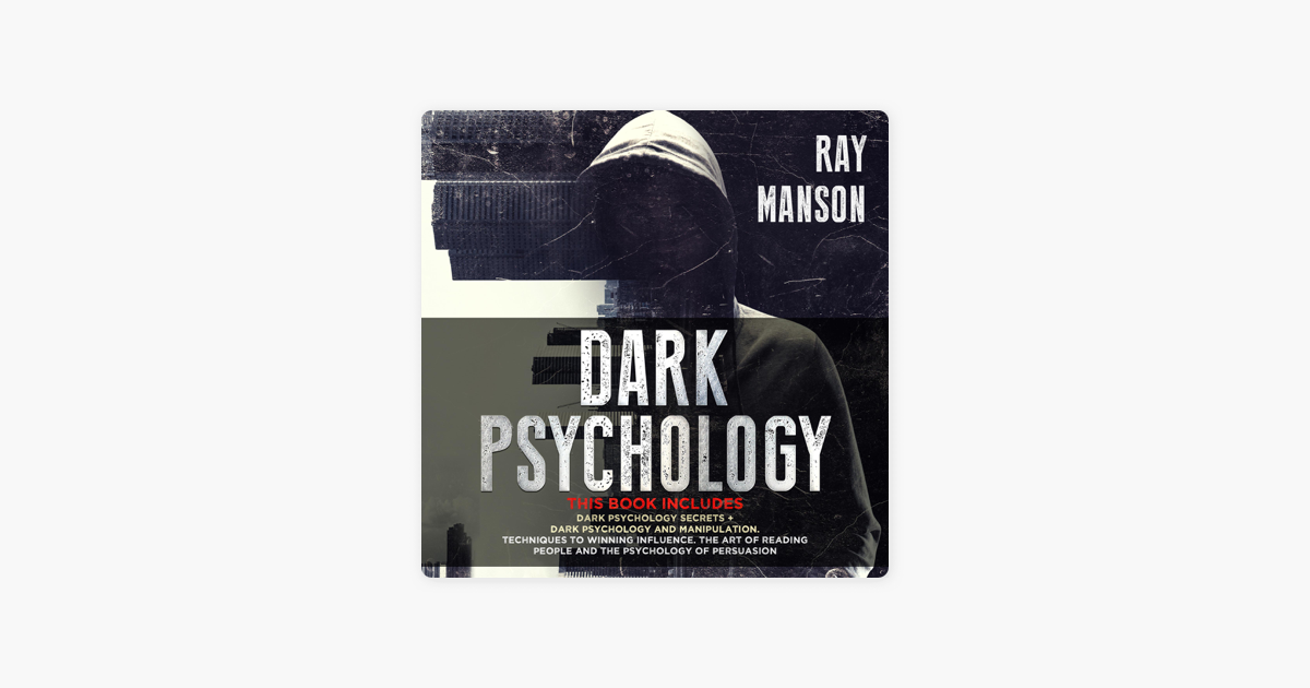‎Dark Psychology: This Book Includes: Dark Psychology Secrets + Dark  Psychology and Manipulation  Techniques to Winning Influence  the Art of  Reading