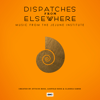 Atticus Ross, Leopold Ross & Claudia Sarne - Dispatches from Elsewhere (Music from The Jejune Institute)