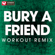 Bury a Friend (Extended Workout Remix) - Power Music Workout - Power Music Workout