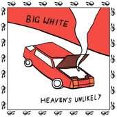 Big White - Heaven's Unlikely